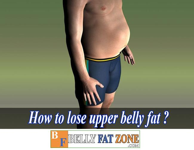 How to Lose Upper Belly Fat?