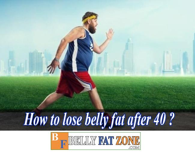 How to Lose Belly Fat After 40?