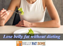 How to Lose Belly Fat Without Dieting?