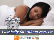 How to Lose Belly Fat Without Exercise?