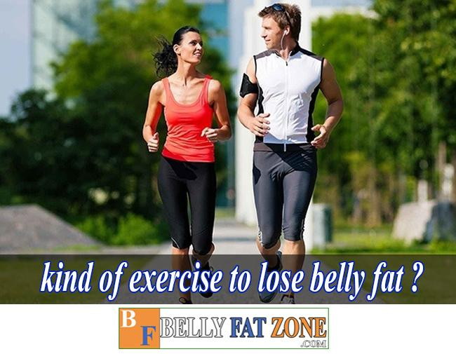 What Kind Of Exercise To Lose Belly Fat?