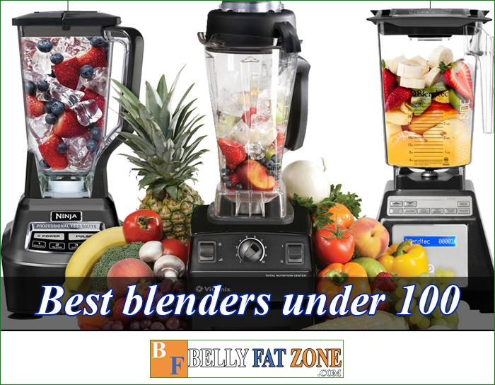 Top 16 Best Blenders Under 100 - 2021 - Can Help You Be a Good Homemaker
