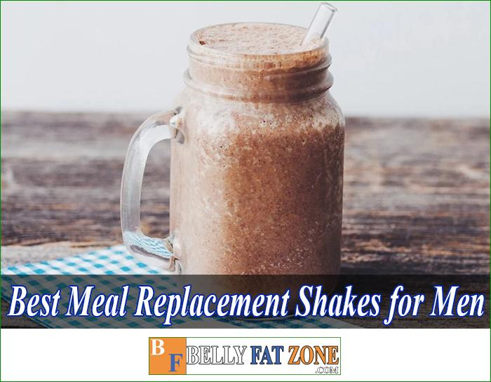 Top 19 Best Meal Replacement Shakes for Men 2021 Have Great Taste!