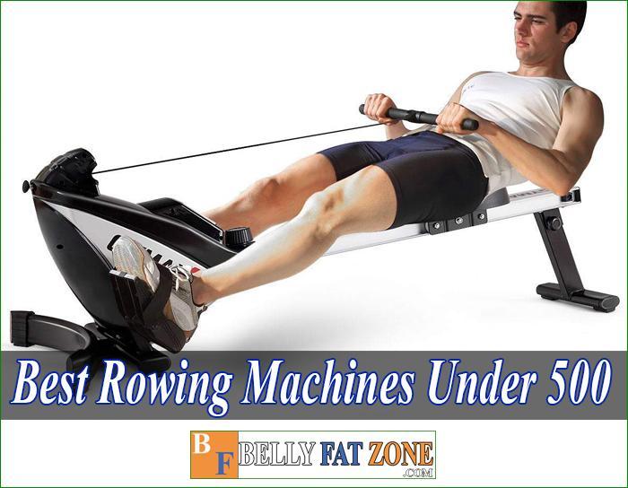 Top 19 Best Rowing Machines Under 500 of 2021