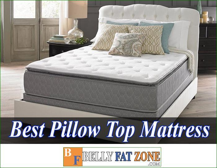 Top 18 Best Pillow Top Mattress 2021 Feel Good Every Night