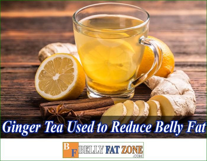 Can Ginger Tea be Used to Reduce Belly Fat? How effective?