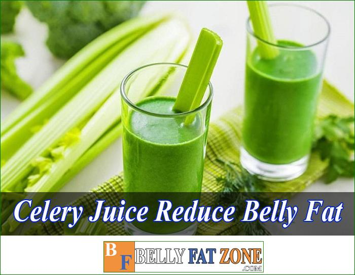 Celery Juice Reduce Belly Fat Effective if Used Properly