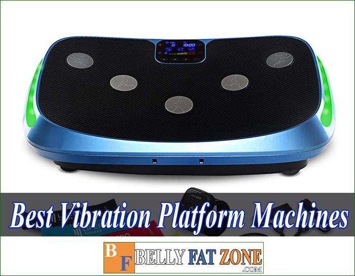 Top 18 Best Vibration Platform Machines 2021
