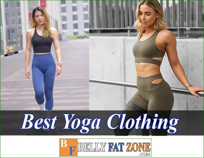 Best Yoga Clothing bellyfatzone com