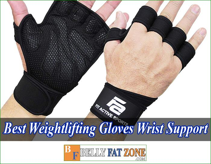 Top 11 Best Weightlifting Gloves With Wrist Support 2021