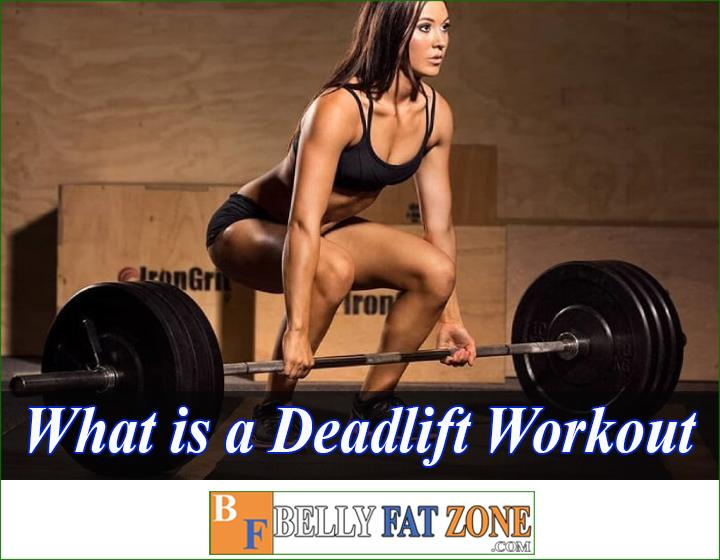 what is a deadlift workout? Is it effective for reducing belly fat?