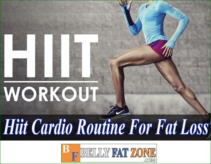 Hiit Cardio Routine For Fat Loss