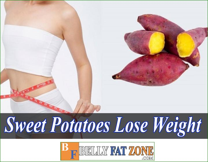 Is Eating Sweet Potatoes Lose Weight?
