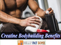 Creatine Bodybuilding Benefits – You Should Know for Better Effect