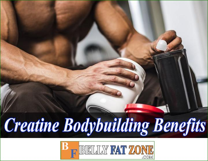 Creatine bodybuilding benefits - You should know for better effect