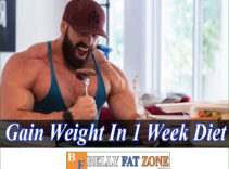 Gain Weight in 1 Week Diet Make Your Loved Ones Surprised