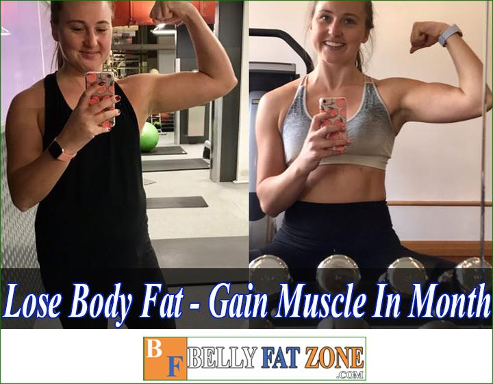 How to lose body fat and gain muscle in a month