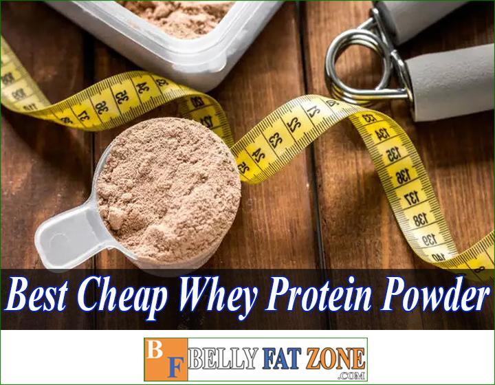 Top 19 Best cheap whey protein powder 2021
