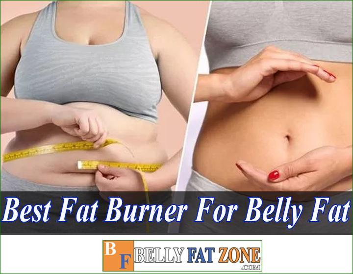 Top 27 best fat burner for belly fat 2021
