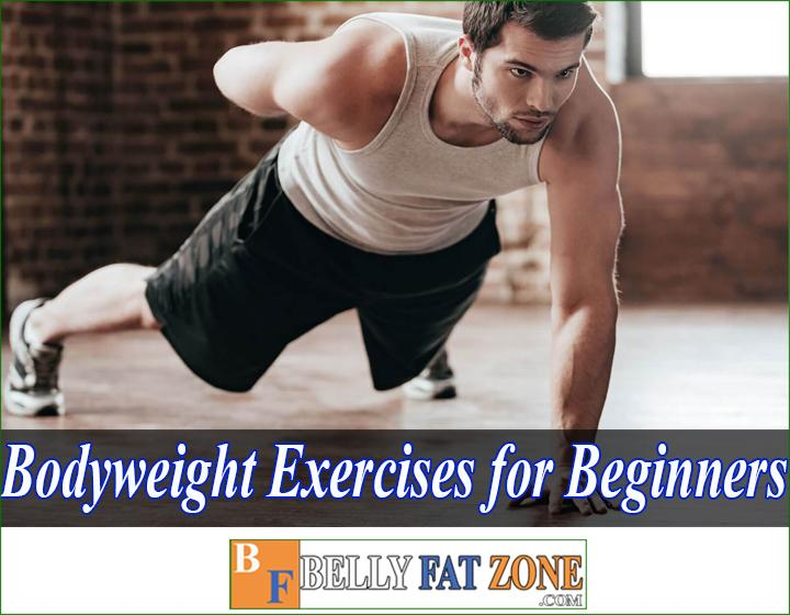 Top 25 Bodyweight Exercises for Beginners Help You Practice at Home