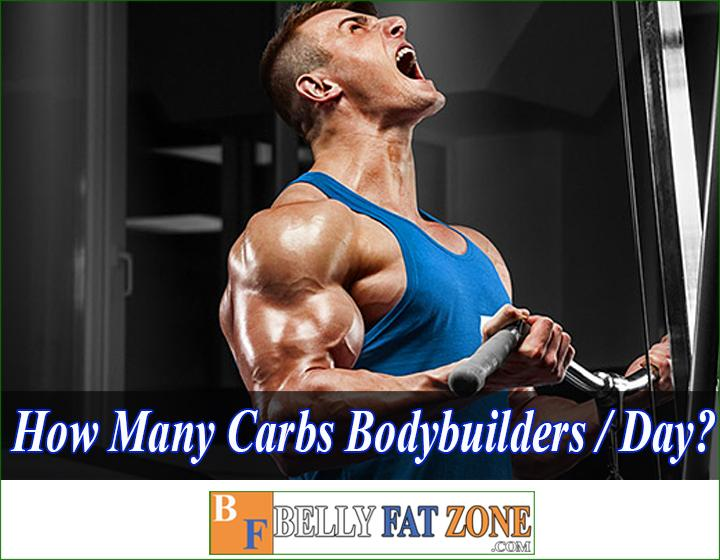 How many carbs do bodybuilders eat a day?