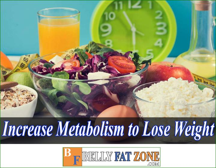 How to increase metabolism to lose weight?