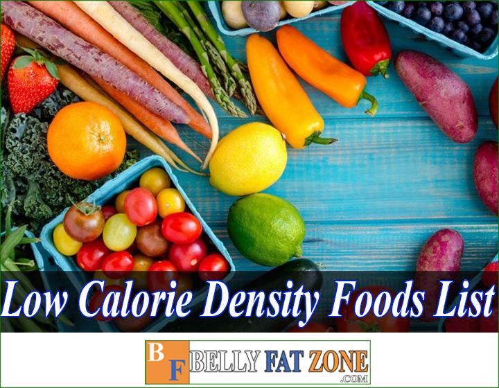 low-calorie density foods list help you eat comfortably without worrying about gaining weight