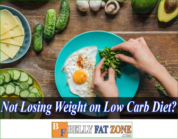 Why am i not losing weight on low carb diet?