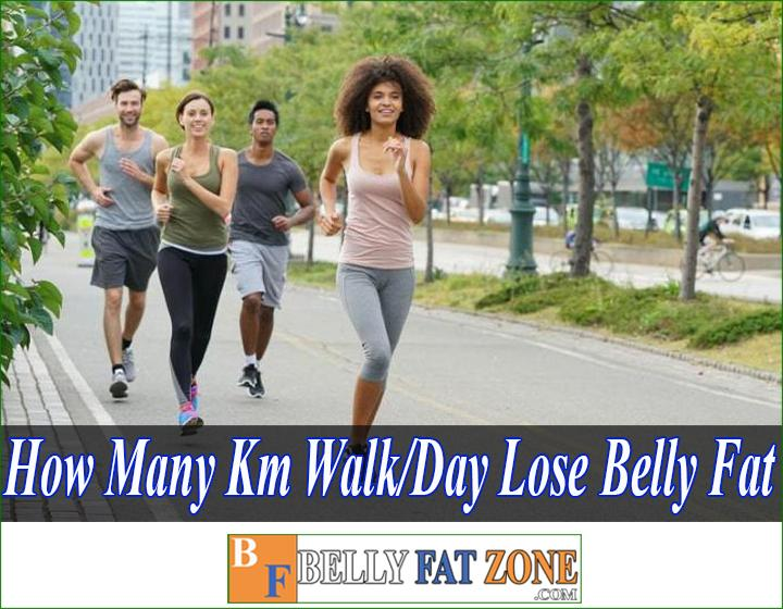 How Many Km Should I Walk a Day to Lose Belly Fat?