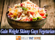 How to Gain Weight for Skinny Guys Vegetarian?