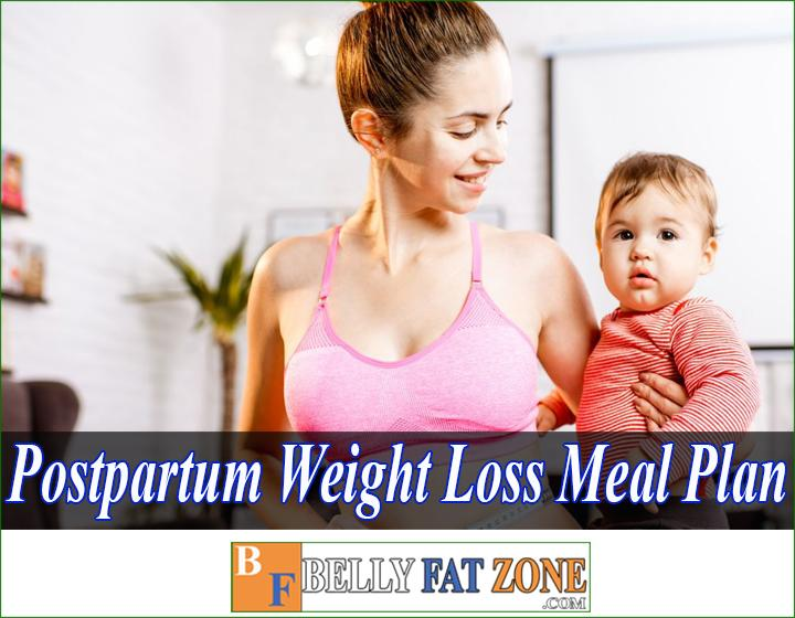 Top 10 Postpartum Weight Loss Meal Plan For You Keeping Fit Your Body