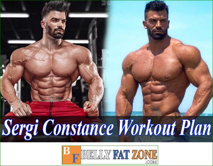 Sergi Constance Workout Plan - Diet And Motivation