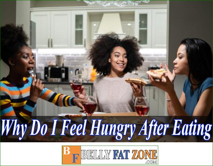 Why do i feel hungry after eating a big meal?