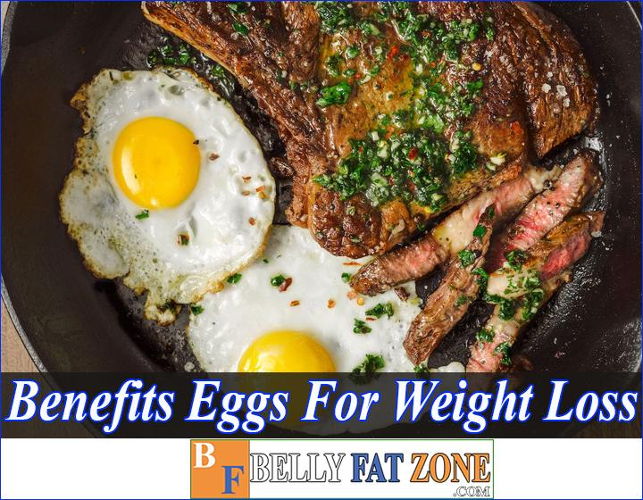 Top 20 Benefits Of Eggs for Weight Loss You Should Know For Your Plan