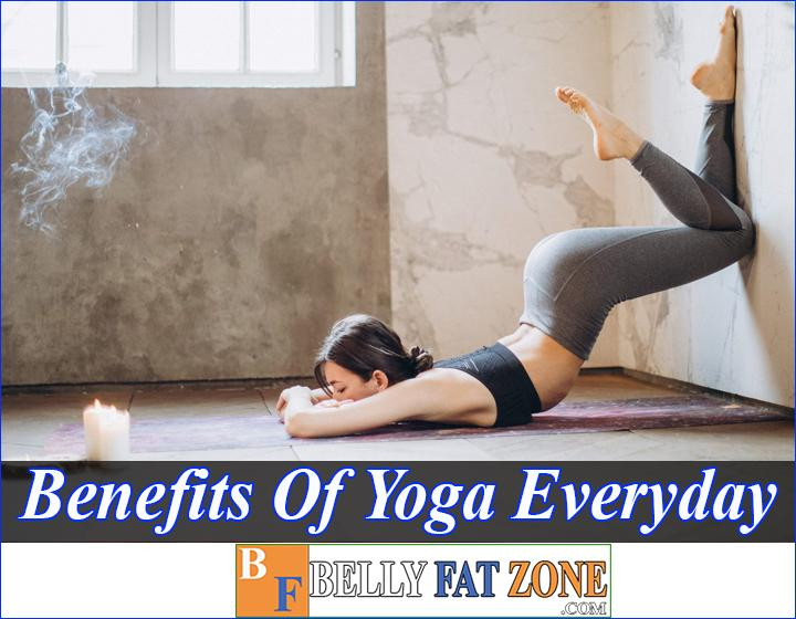 Top 40 Benefits Of Yoga Every Day Keeps You Energetic and Agile
