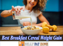 Top Best Breakfast Cereal for Weight Gain 2021 – Everyone Will is not able to Criticize You for Being Thin