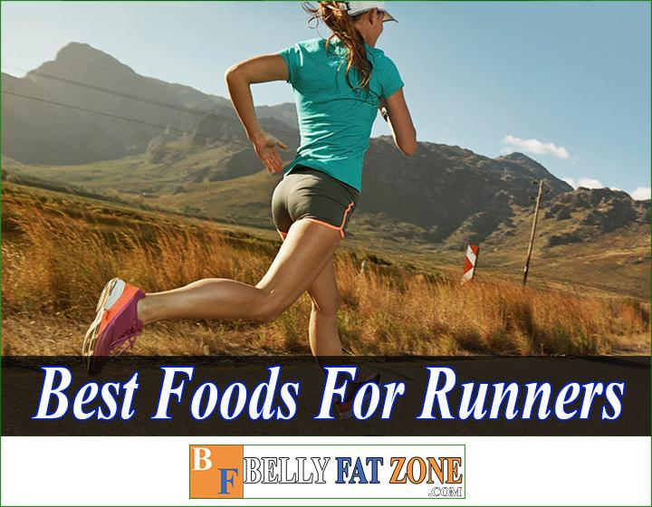Top 18 Best Foods For Runners Anti-Fatigue and Energetic