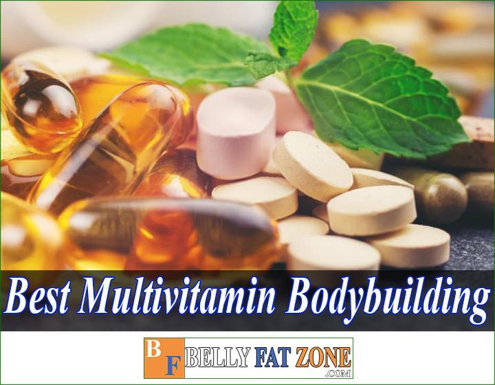 Top Best Multivitamin Bodybuilding 2021 For Men and Women