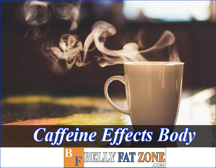 Caffeine Effects on The Body - Know to use Wisely