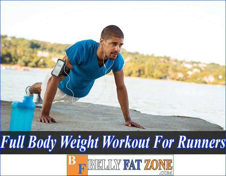 full body weight workout for runners bellyfatzone com