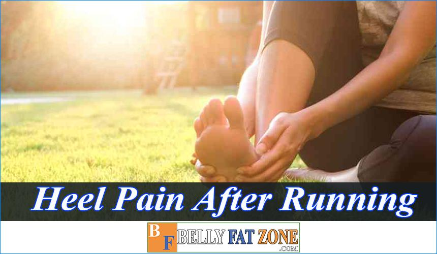 How to Relieve Heel Pain After Running? You Should Know This Before Running