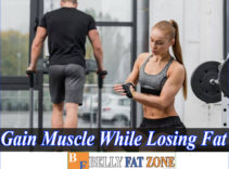 How To Gain Muscle While Losing Fat? Principles You Need To Master