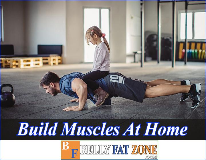 How to Build Muscles at Home Or At The Gym Safely and EffectivelyHow to Build Muscles at Home Or At The Gym Safely and Effectively
