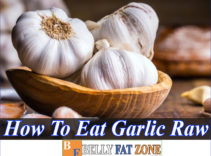How To Eat Garlic Raw Not Only Delicious But Also Good For The Body