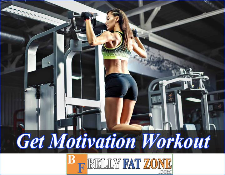 how to get motivation for workout bellyfatzone com