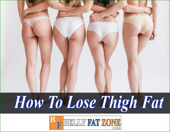 How to Lose Thigh Fat for Men and Women Scientifically Effective