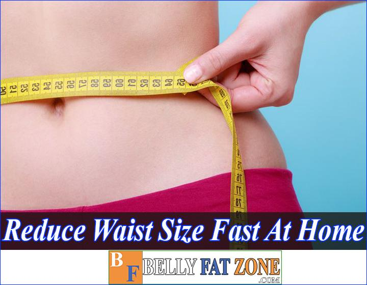 How to Reduce Waist Size Fast At Home? 23 Tips Really Help You