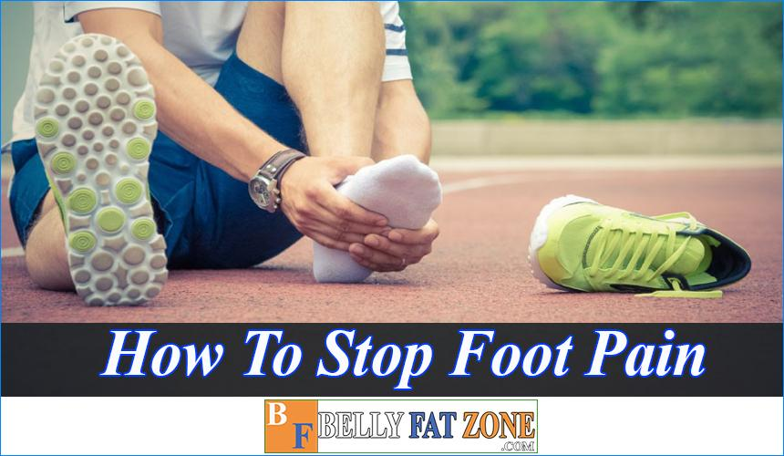 How To Stop Foot Pain When Running? You Should Know as Soon as Possible