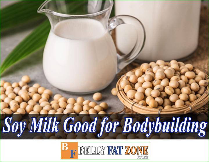 Is Soy Milk Good for Bodybuilding?