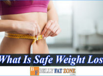 What Is Safe Weight Loss? Are You Doing The Right Thing?